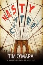 Nasty Cutter - A mystery set in New York ebook by tim O'Mara