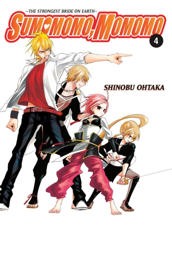Sumomomo, Momomo, Vol. 4 - The Strongest Bride on Earth ebook by Shinobu Ohtaka