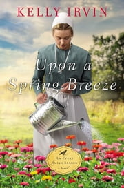 Upon a Spring Breeze ebook by Kelly Irvin