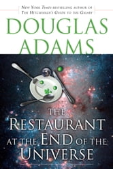 The Restaurant at the End of the Universe ebook by Douglas Adams