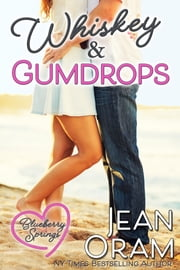 Whiskey and Gumdrops - A Blueberry Springs Sweet Chick Lit Contemporary Romance ebook by Jean Oram