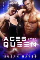 Aces Over Queen - The Drift, #8 ebook by Susan Hayes