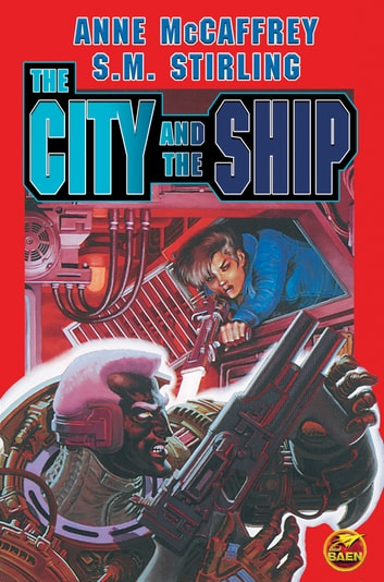 The City and the Ship ebook by Anne McCaffrey,S. M. Stirling