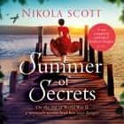Summer of Secrets - A riveting and heart-breaking novel about dark secrets and dangerous romances audiobook by Nikola Scott