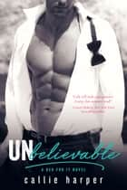 Unbelievable (Colt & Caroline) ebook by Callie Harper