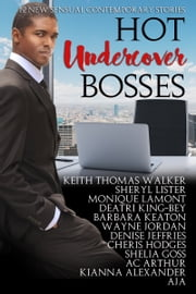 Hot Undercover Bosses ebook by Monique Lamont,Keith Thomas Walker,Sheryl Lister,Deatri King-Bey,Barbara Keaton,Wayne Jordan,Denise Jeffries,Cheris Hodges,Shelia Goss,AC Arthur,Kianna Alexander,Aja