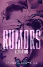 Rumors: Allison & Zane - Rumors, #6 ebook by Rachael Brownell