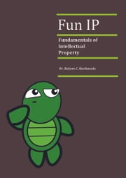 FUN IP Fundamentals of Intellectual Property ebook by Dr.Kalyan C. Kankanala