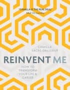 Reinvent Me ebook by Camilla Sacre Dallerup