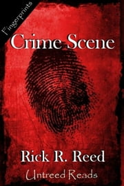 Crime Scene E-bok by Rick R. Reed