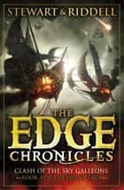 The Edge Chronicles 3: Clash of the Sky Galleons - Third Book of Quint ebook by Paul Stewart, Chris Riddell
