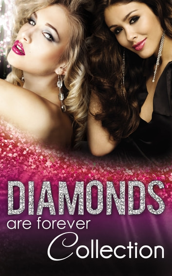 Diamonds Are Forever (Mills & Boon e-Book Collections) ebook by Margaret Way,Trish Wylie,Jennie Adams,Bronwyn Jameson,Tessa Radley,Maxine Sullivan,Jan Colley,Paula Roe,Yvonne Lindsay,Raye Morgan,Lucy Gordon,Nina Harrington,Teresa Hill,Julia James,Shirley Jump,Carole Mortimer,Lee Wilkinson,Rebecca Winters