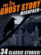 The 7th Ghost Story MEGAPACK® ebook by Frank Belknap Long, Fletcher Flora, Talmage Powell,...