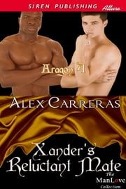 Xander's Reluctant Mate ebook by Alex Carreras