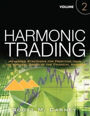 Harmonic Trading, Volume Two ebook by Carney, Scott M.