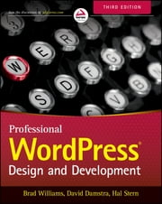 Professional WordPress - Design and Development ebook by Brad Williams,David Damstra,Hal Stern