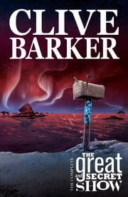 Clive Barker's Great & Secret Show ebook by Ryall, Chris; Rodriguez, Gabriel