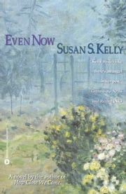Even Now ebook by Susan S. Kelly