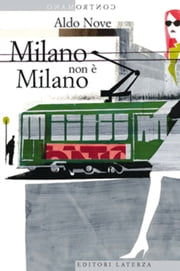 Milano non è Milano ebook by Kobo.Web.Store.Products.Fields.ContributorFieldViewModel