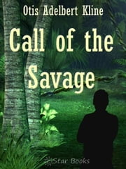 Call of the Savage ebook by Otis Adelbert Kline