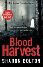 Blood Harvest ebook by Sharon Bolton