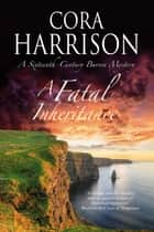 A Fatal Inheritance - A Celtic historical mystery set in 16th century Ireland ebook by Cora Harrison