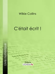 C'était écrit ! ebook by Wilkie Collins, Hephell