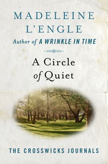 A Circle of Quiet ebook by Madeleine L'Engle
