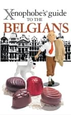 Xenophobe's Guide to the Belgians ebook by Antony Mason