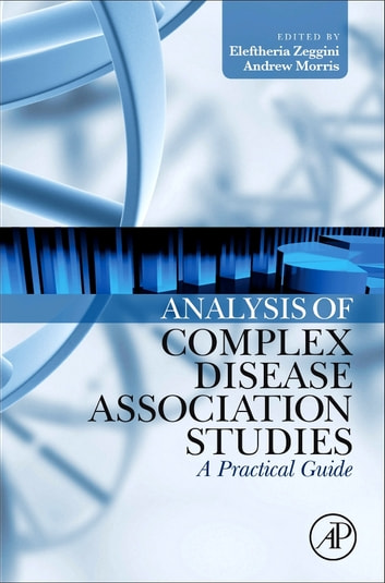 Analysis of Complex Disease Association Studies - A Practical Guide ebook by