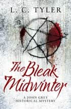 The Bleak Midwinter ebook by L.C. Tyler