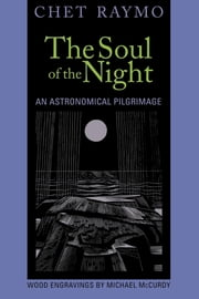 The Soul of the Night - An Astronomical Pilgrimage ebook by Chet Raymo