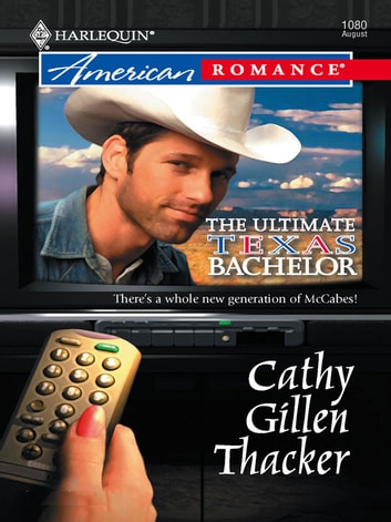 The Ultimate Texas Bachelor ebook by Cathy Gillen Thacker