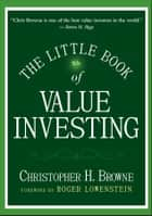 The Little Book of Value Investing ebook by Christopher H. Browne,Roger Lowenstein