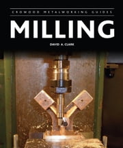 Milling ebook by David A Clark