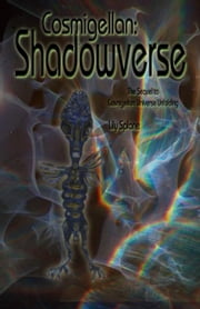 Cosmigellan: Shadowverse (the sequel to Cosmigellan: Universe Unfolding) ebook by Splane, Lily
