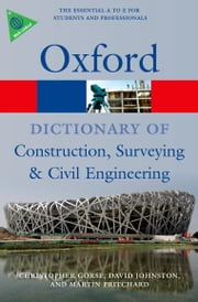 A Dictionary of Construction, Surveying, and Civil Engineering ebook by Christopher Gorse,David Johnston,Martin Pritchard