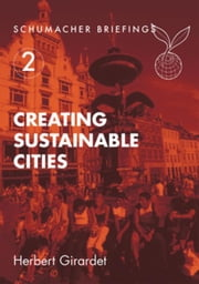 Creating Sustainable Cities ebook by Girardet, Herbert