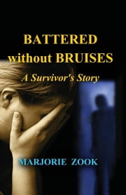 Battered without Bruises ebook by Zook, Marjorie