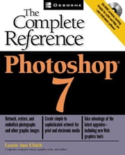 Photoshop(R) 7: The Complete Reference ebook by Fuller, Laurie