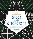 Wicca and Witchcraft - Learn to Walk the Magikal Path with the God and Goddess eBook by Denise Zimmermann, Katherine A. Gleason