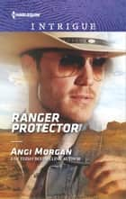Ranger Protector eBook by Angi Morgan