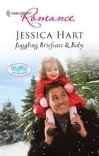 Juggling Briefcase & Baby ebook by Jessica Hart
