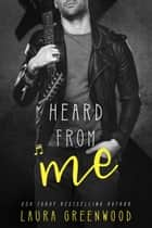 Heard From Me ebook by Laura Greenwood