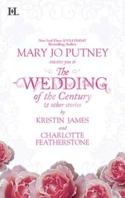 The Wedding of the Century & Other Stories: The Wedding of the Century\Jesse's Wife\Seduced by Starlight - Jesse's Wife\Seduced by Starlight ebook by Mary Jo Putney,Kristin James,Charlotte Featherstone