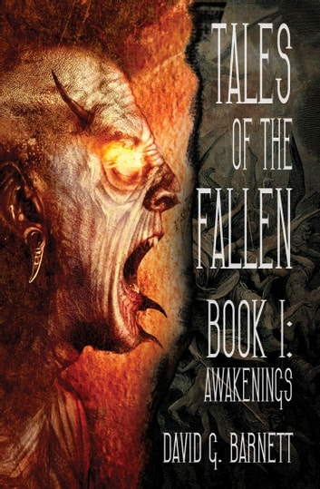 Tales Of The Fallen Book 1: Awakenings ebook by David G. Barnett