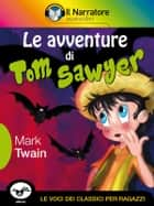 Le avventure di Tom Sawyer ebook by Mark Twain