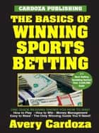 Basics of Winning Sports Betting ebook by Avery Cardoza