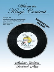 "Without the King's Consent: ""Tell Me Pretty Baby"" ebook by Jackson, Andrew"
