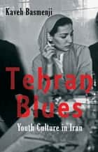 Tehran Blues ebook by Kaveh Basmenji